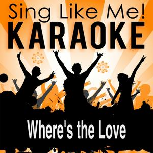Where's the Love (Karaoke Version) (Originally Performed By Delegation)