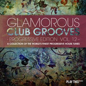 Glamorous Club Grooves - Progressive Edition, Vol. 12