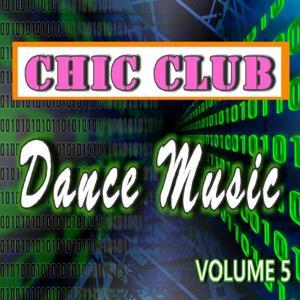 Chic Club Dance Music, Vol. 5
