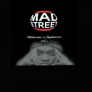 Welcome 2 Madstreet, Vol. 1