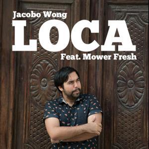 Loca (feat. Mower Fresh)
