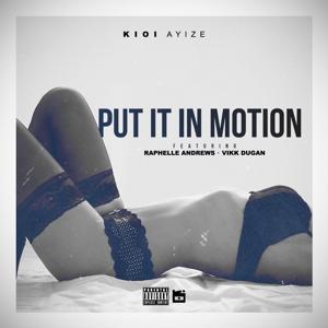 Put It in Motion (feat. Raphelle Andrews & Vikk Dugan)
