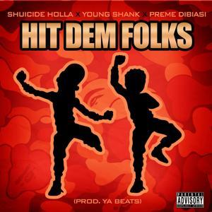 Hit Dem Folks (feat. Young Shank & Preme Dibiasi)