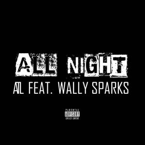 All Night (feat. Wally Sparks)