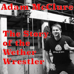 The Story of the Wether Wrestler