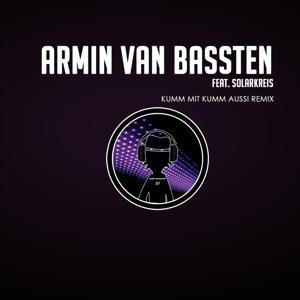 Kumm Mit Kumm Aussi (Armin Van Bassten Remix) [feat. Solarkreis]