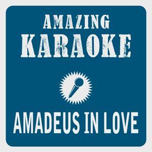 Amadeus in Love (Karaoke Version) (Originally Performed By Nockalm Quintett)