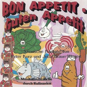 Bon Appetit - Guten Appetit! Eine musikalische Reise durch Kulinarien