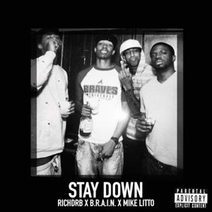 Stay Down (feat. Mike Litto & B.R.A.I.N)