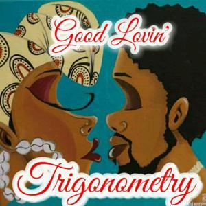 Good Lovin' Trigonometry (feat. Mesh Money)