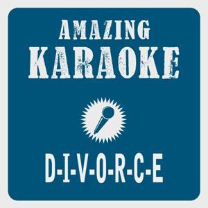 D-I-V-O-R-C-E (Karaoke Version) (Originally Performed By Tammy Wynette)