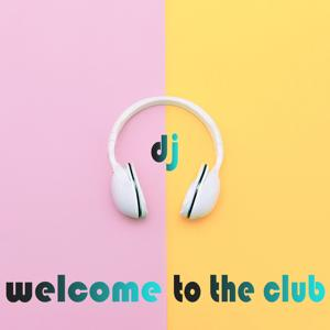 DJ Welcome to the Club