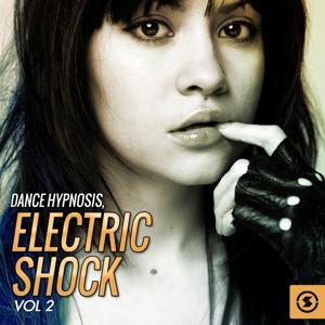 Dance Hypnosis: Electric Shock, Vol. 2