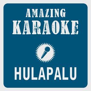 Hulapalu (Karaoke Version) (Originally Performed By Andreas Gabalier)