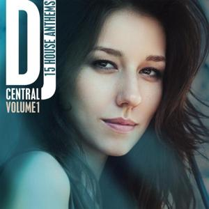 DJ Central, Vol.1 - House Anthems