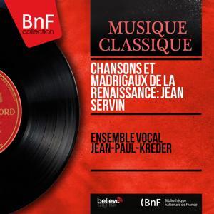 Chansons et madrigaux de la Renaissance: Jean Servin (Mono Version)