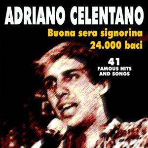 Buona sera signorina - 24.000 baci (41 famous Hits and Songs)
