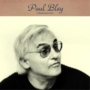 Paul Bley (Remastered 2016)