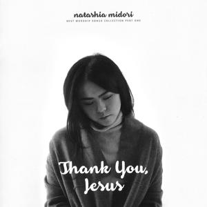 Thank You Jesus (Best Worship Songs Collection, Pt. 1)