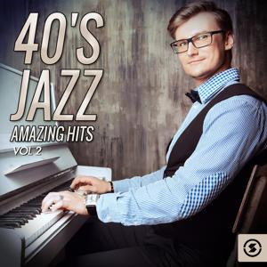 40's Jazz Amazing Hits, Vol. 2