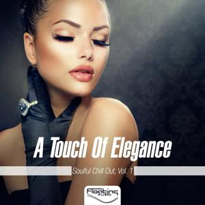A Touch Of Elegance (Soulful Chill Out), Vol. 1