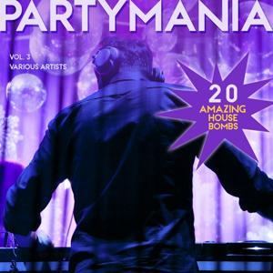 Partymania (20 Amazing House Bombs), Vol. 3