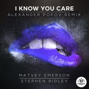 I Know You Care (Alexander Popov Remix)