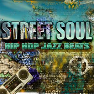 Street Soul: Hip Hop Jazz Beats