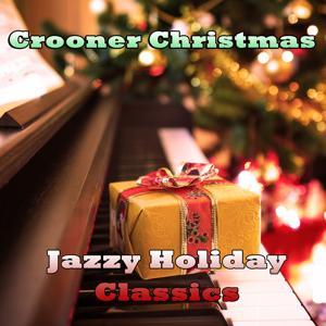 Crooner Christmas: Jazzy Holiday Classics