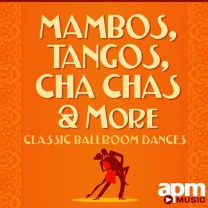 Mambos, Tangos and Cha Chas: Classic Ballroom Dances