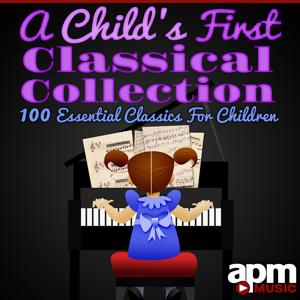 A Child's First Classical Collection: 100 Essential Classics for Children