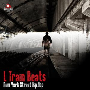 L Train Beats: New York Street Hip-Hop
