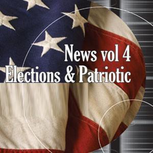 News, Vol. 4: Elections & Patriotic