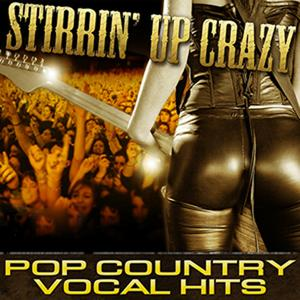 Stirrin' Up Crazy: Pop Country Vocal Hits