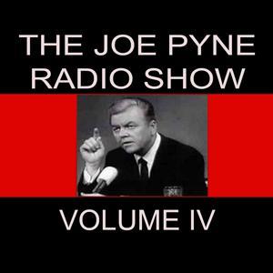 The Joe Pyne Radio Show, Vol. 4