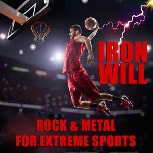 Iron Will: Rock & Metal for Extreme Sports