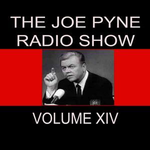 The Joe Pyne Radio Show, Vol. 14