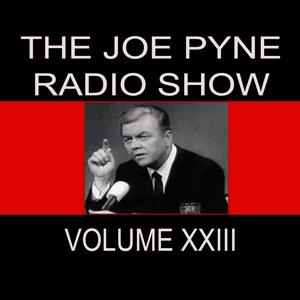 The Joe Pyne Radio Show, Vol. 23