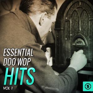 Essential Doo Wop Hits, Vol. 1