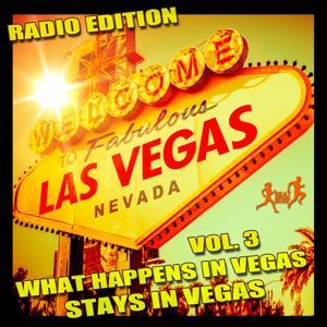 What Happens in Vegas Stays in Vegas, Vol. 3 (Radio Edition)