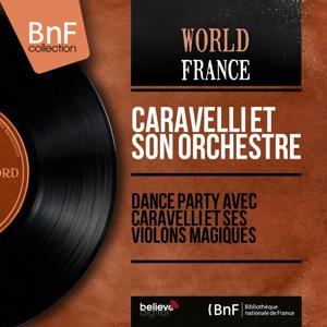 Dance party avec Caravelli et ses violons magiques (Stereo Version)