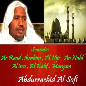 Sourates Ar Raad , ibrahim , Al Hijr , An Nahl , Al isra , Al Kahf , Maryam (Quran)