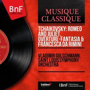 Tchaikovsky: Romeo and Juliet, Overture-Fantasia & Francesca da Rimini (Mono Version)