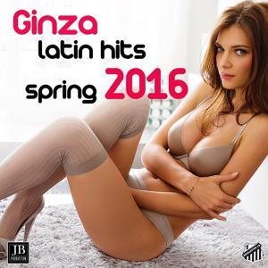 Ginza Latin Hits Sring 2016