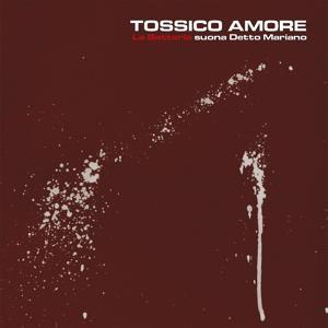 Tossico Amore: La Batteria suona Detto Mariano
