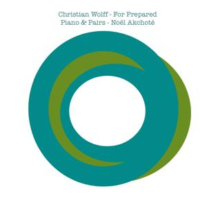 Christian Wolff: For Prepared Piano & Pairs