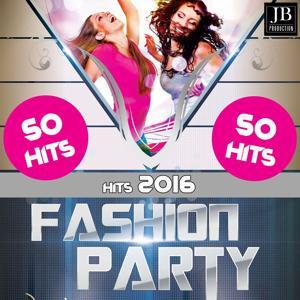 Fashion Party (50 Hits 2016)