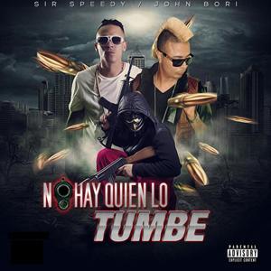 No Hay Quien Lo Tumbe (feat. Sir Speedy)
