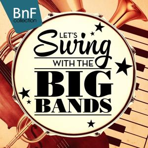 Let's Swing with the Big Bands (Glenn Miller, Benny Goodman, Billy May...)