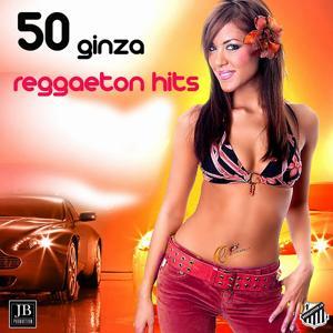 50 Ginza Reggaeton Hits 2016